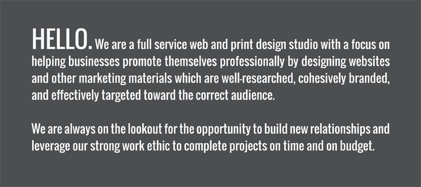We are a full service web and print design studio.