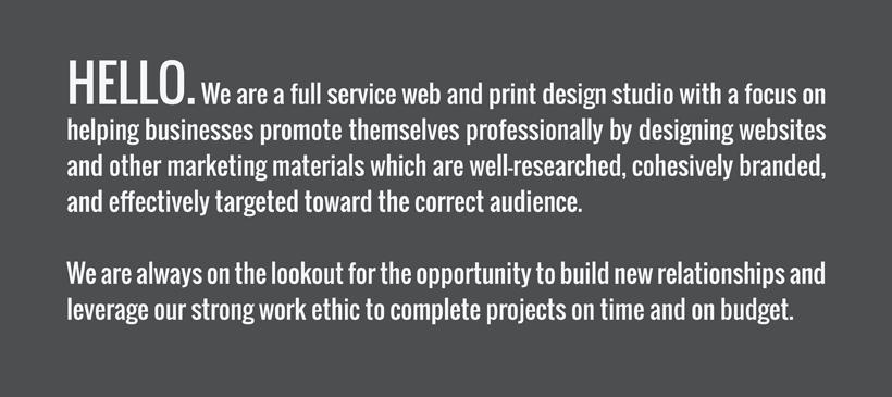 We are a full service web and print design studio.